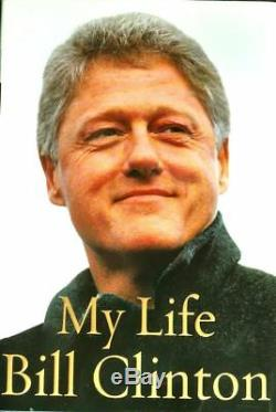 BILL CLINTON SIGNED MY LIFE First Edition Book 2004 Former President