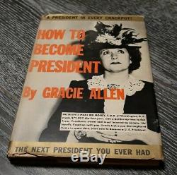 How to Become President by Gracie Allen SIGNED 1st Edition 1940 AUTOGRAPHED Book