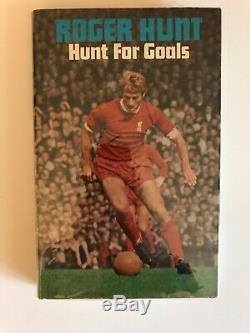 Hunt For Goals By Roger Hunt, 1969. 1st Edition/Signed. Liverpool Football Book