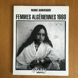 Marc Garanger Femmes Algériennes 1960 / Edition Atlantica 2002 / Signé