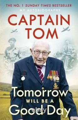 Tomorrow Will Be a Good Day SIGNED by Captain Sir Tom Moore 1st Edition Book
